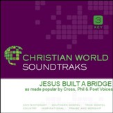 Jesus Built A Bridge [Music Download]
