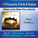 When Love Sees You (Jesus) [Performance Tracks] [Music Download]