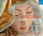 Handel - Caldara: Carmelite Vesper 1709 [Music Download]