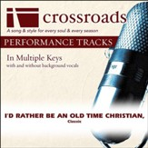 I'd Rather Be An Old Time christian, (Performance Track) [Music Download]