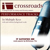 It Satisfies Me (Made Popular By The McKameys) (Performance Track) [Music Download]