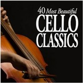40 Most Beautiful Cello Classics [Music Download]