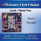 Lord, I Need You [Performance Tracks] [Music Download]