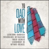 To Dad, With Love [Music Download]