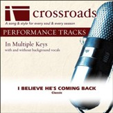 I Believe He's Coming Back (Performance Track without Background Vocals in F#) [Music Download]