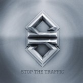 Stop The Traffic [Music Download]
