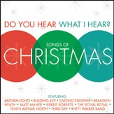Do You Hear What I Hear? Songs Of Christmas [Music Download]