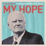 My Hope: Songs Inspired By The Message And Mission Of Billy Graham [Music Download]