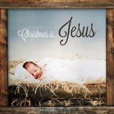 Christmas Is...Jesus [Music Download]