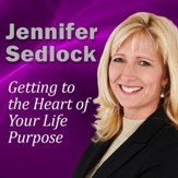 Getting to the Heart of Your Life Purpose [Download]