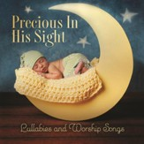 Precious In His Sight: Lullabies And Worship Songs [Music Download]