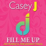 Fill Me Up (Instrumental Performance Track) [Music Download]