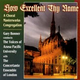 How Excellent Thy Name: A Choral Masterworks Congregation [Music Download]