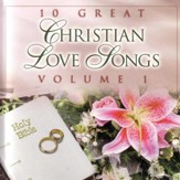 10 Great Christian Love Songs : Vol.1 [Music Download]