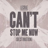 Can't Stop Me Now (Destination) [Music Download]
