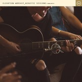 Elevation Worship Acoustic Sessions  [Music Download]