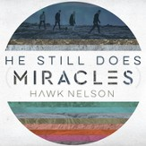 He Still Does (Miracles) [Music  Download]