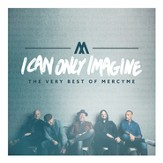 I Can Only Imagine - The Very Best of MercyMe [Music Download]