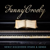 Fanny Crosby: Newly Discovered Hymns  & Songs [Music Download]