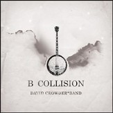 B Collision or (B is for Banjo), or (B sides), or (Bill), or perhaps more accurately (...the eschatology of Bluegrass) (With Bonus Track) [Music Download]