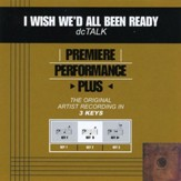 I Wish We'd All Been Ready (Premiere Performance Plus Track) [Music Download]
