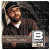 8 Great Hits Michael Card [Music Download]