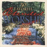 30 Favorite Blended Worship Classics [Music Download]