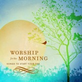 Worship For The Morning [Music Download]