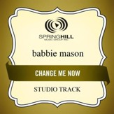 Change Me Now (High Key-Studio Track w/o Background Vocals) [Music Download]