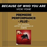 Because Of Who You Are (Low Key-Premiere Performance Plus) [Music Download]