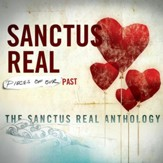 Pieces Of Our Past: The Sanctus Real Anthology [Music Download]