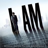 I AM (Official Motion Picture Soundtrack) [Music Download]