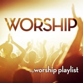 My Worship Playlist [Music Download]