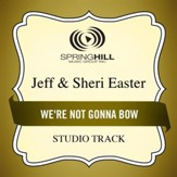 We're Not Gonna Bow (Medium Key Performance Track With Background Vocals) [Music Download]