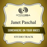 Somewhere On Your Knees (Medium Key Performance Track With Background Vocals) [Music Download]