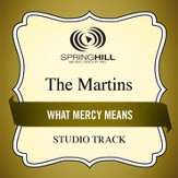 What Mercy Means (Medium Key Performance Track Without Background Vocals) [Music Download]