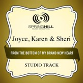 From the Bottom of My Brand New Heart (Medium Key Performance Track Without Background Vocals) [Music Download]
