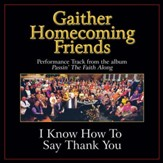 I Know How to Say Thank You Performance Tracks [Music Download]
