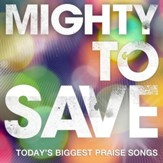 Mighty to Save (Live) [Music Download]