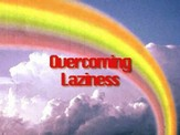 Overcoming Laziness [Video Download]