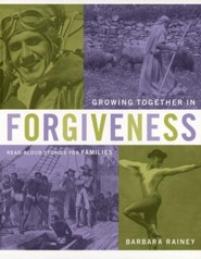 Growing Together in Forgiveness: Read-Aloud Stories for Families