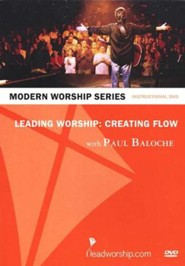 Leading Worship: Creating Flow Instructional DVD with Paul Baloche