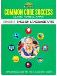 Barron's Common Core Success: English Language Arts, Grade 6