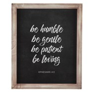 Be Humble, Be Gentle Wall Plaque