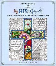 Colorful Blessings: By His Grace: A Coloring Book of Faithful Expression