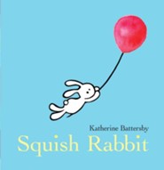 Squish Rabbit  -     By: Katherine Battersby