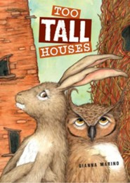 Too Tall Houses  -     By: Gianna Marino