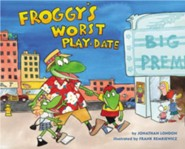Froggy's Worst Playdate  -     By: Jonathan London     Illustrated By: Frank Remkiewicz