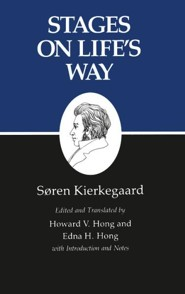 Stages on Life's Way: Studies by Various Persons (Kierkegaard's Writings)