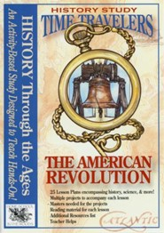 Time Travelers History Study: The American Revolution